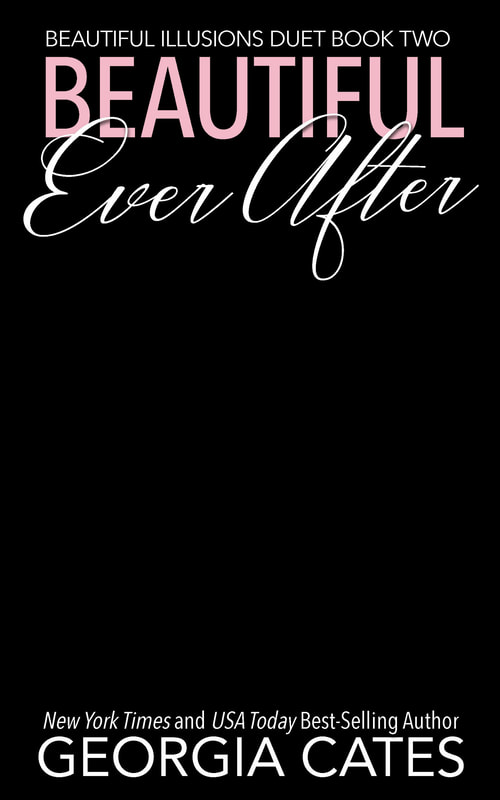 Cover for Beautiful Ever After Book 2 of the Beautiful Illusions Duets by Georgia Cates