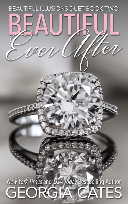 Cover for Beautiful Ever After Book 2 of the Beautiful Illusions Duet by Georgia Cates